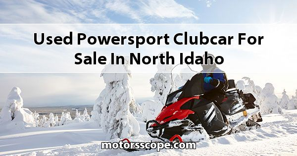 Used Powersport ClubCar  for sale in North Idaho