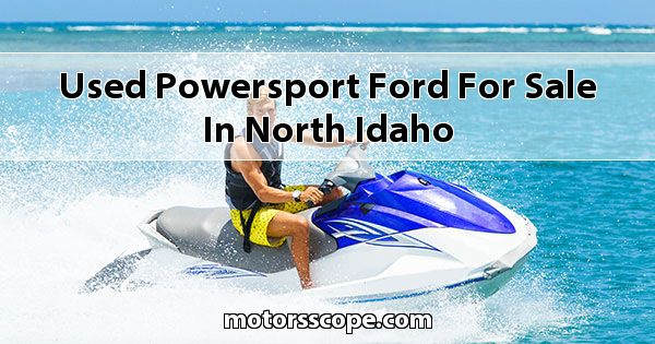 Used Powersport Ford  for sale in North Idaho