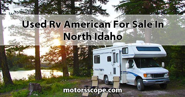 Used RV American  for sale in North Idaho
