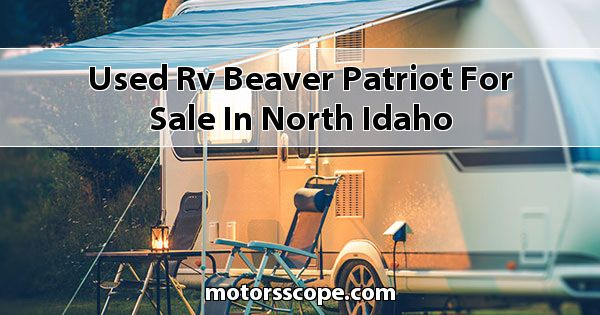 Used RV Beaver Patriot  for sale in North Idaho