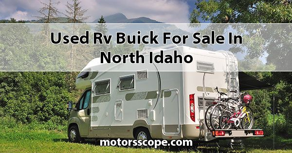 Used RV Buick  for sale in North Idaho