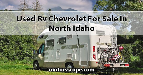 Used RV Chevrolet  for sale in North Idaho