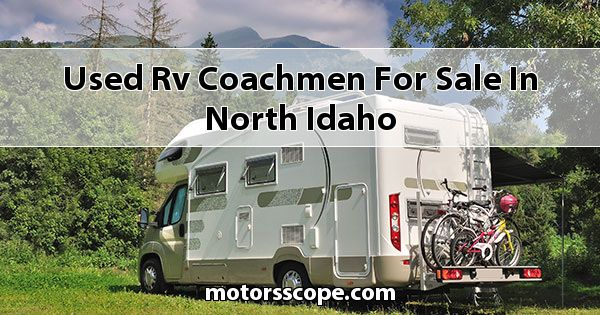 Used RV Coachmen  for sale in North Idaho