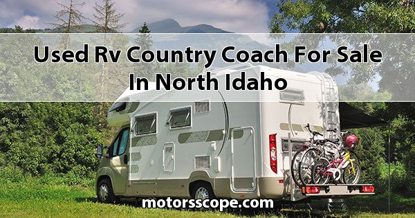 Used RV Country Coach  for sale in North Idaho