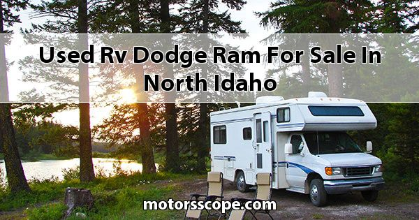 Used RV Dodge RAM  for sale in North Idaho