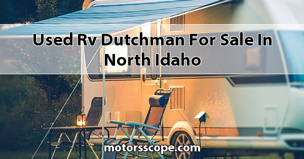 Used RV Dutchman  for sale in North Idaho
