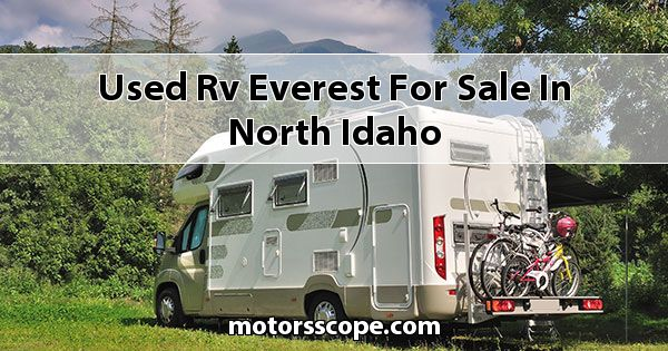 Used RV Everest  for sale in North Idaho