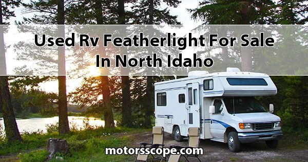 Used RV Featherlight  for sale in North Idaho