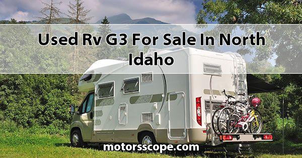Used RV G3  for sale in North Idaho
