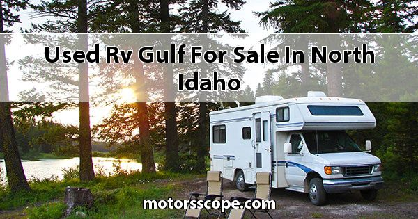 Used RV Gulf  for sale in North Idaho