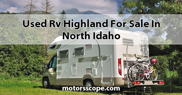 Used RV Highland  for sale in North Idaho