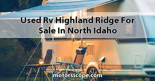 Used RV Highland Ridge  for sale in North Idaho