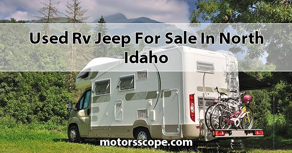 Used RV Jeep  for sale in North Idaho
