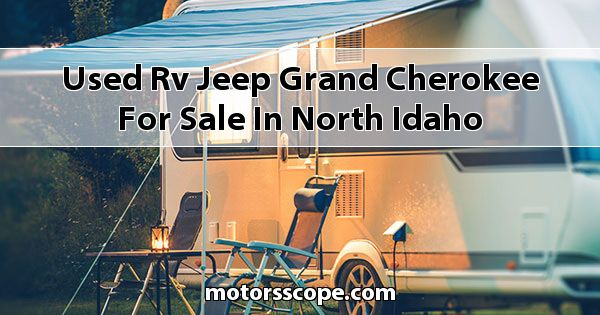 Used RV Jeep Grand Cherokee for sale in North Idaho