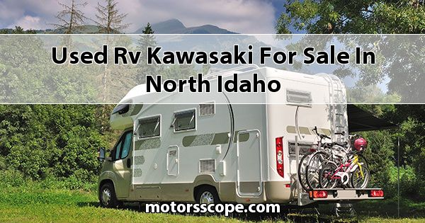 Used RV Kawasaki  for sale in North Idaho