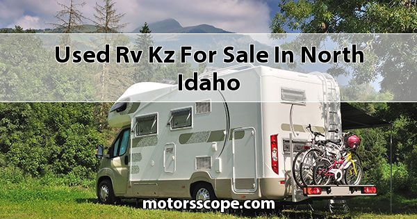 Used RV KZ  for sale in North Idaho
