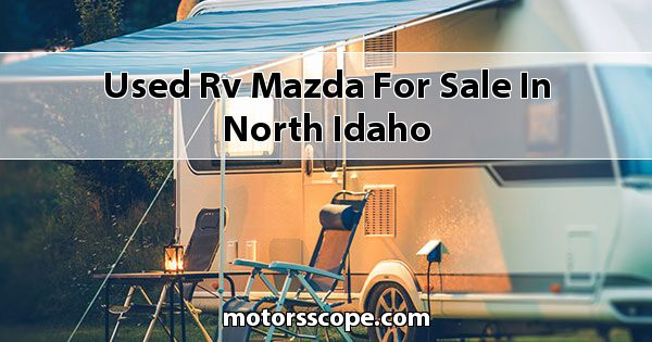 Used RV Mazda  for sale in North Idaho