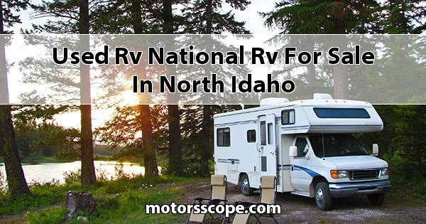 Used RV National RV  for sale in North Idaho