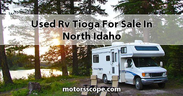 Used RV Tioga  for sale in North Idaho