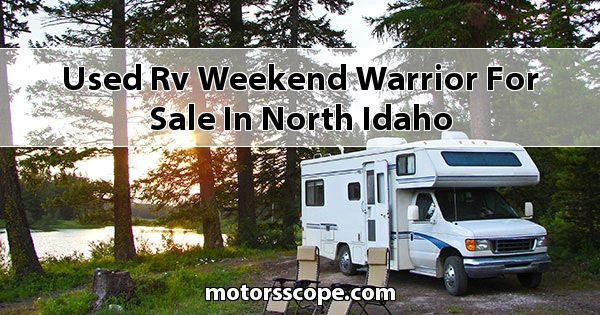 Used RV Weekend Warrior  for sale in North Idaho