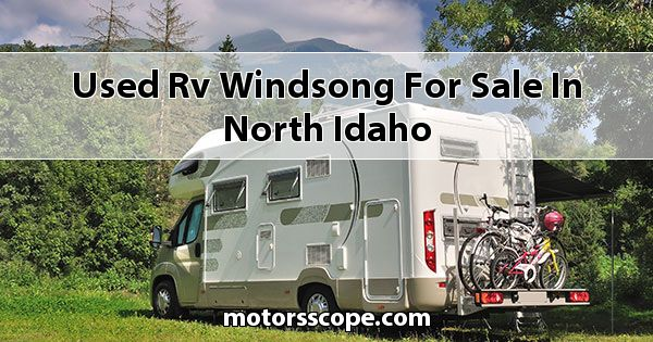 Used RV Windsong  for sale in North Idaho